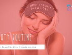 Beauty routine prima di andare a dormire